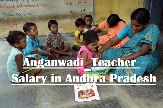 Anganwadi Teachers Salary in AP