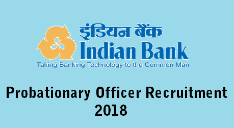 Indian Bank Probationary officer PO Prelim Mains exam date 2018
