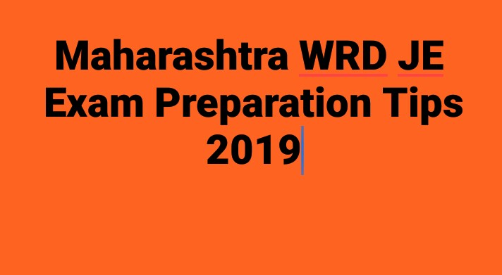 How to Prepare for Maharashtra WRD JE Junior Engineer Exam 2019