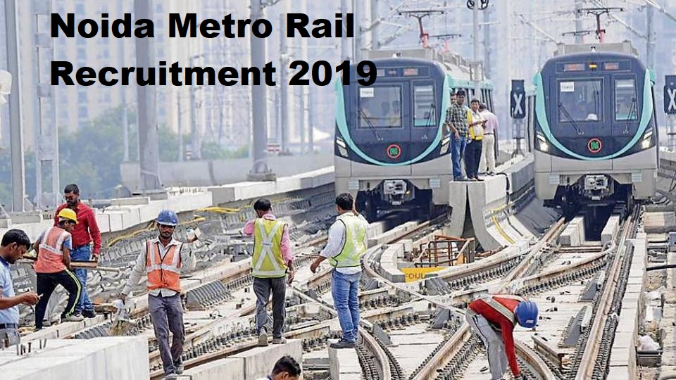 Noida Metro Rail Recruitment 2019 Vacancies, Salary and Job Profile