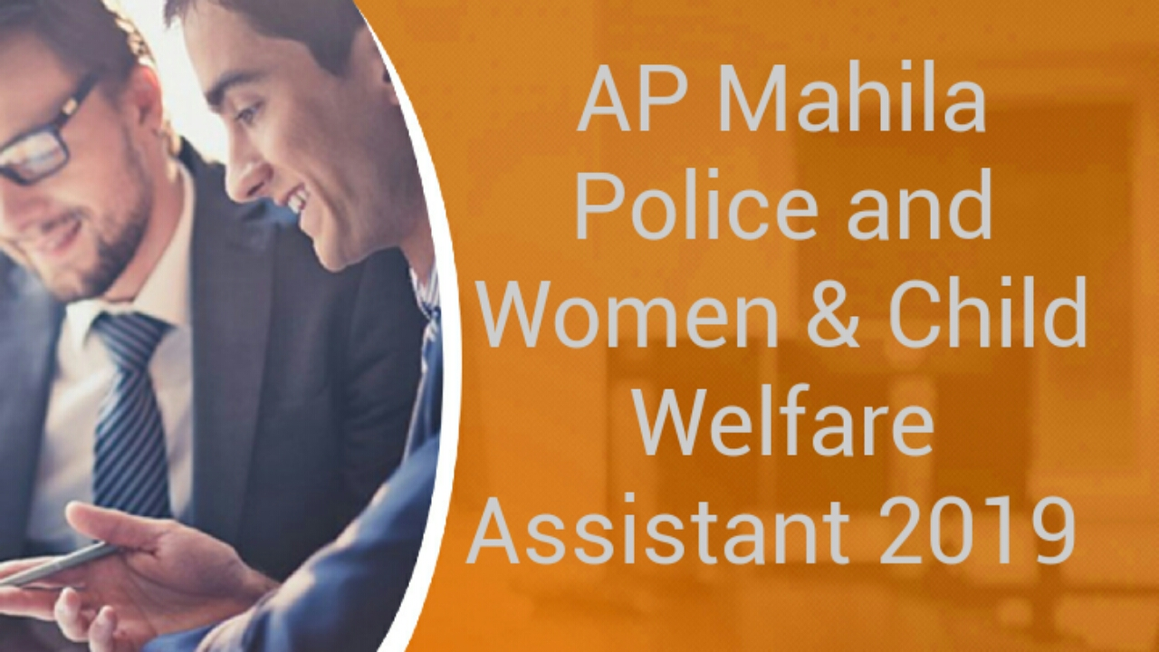 AP Mahila Police Child Welfare Assistant Salary 2019 | Job Profile