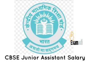 CBSE Junior Assistant Salary