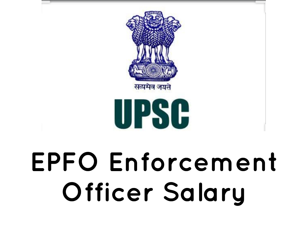 UPSC Enforcement Officer Salary 2020